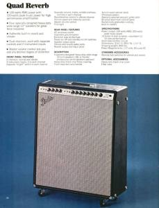 Fender Quad Reverb. Info straight from the horse's mouth. Heavy 4x12 combo. Not as heavy as the Super Six though, which was the 6x12 Twin Reverb combo. I believe this amp was available from 72-79. Early versions were 100W and later versions had an ultra linear output transformer capable of 135W. Not sure what year this changeover took place, however.